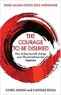 The Courage To Be Disliked: How to free yourself change your life and achieve real happiness