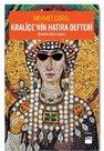 Kraliçe'nin Hatıra Defteri-Bizans'ta Kayıp Zamanı 2