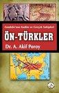 Ön-Türkler: Anadolu'nın Kadim ve Gerçek Sahipleri