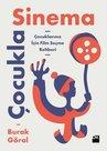 Çocukla Sinema-Çocuklarınız için Film Seçme Rehberi