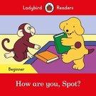 How are you Spot? - Ladybird Readers Beginner Level
