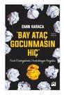 Bay Ataç Gocunmasın Hiç-Türk Edebiyatında Unutulmayan Kavgalar