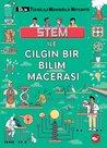 Stem ile Çılgın Bir Bilim Macerası