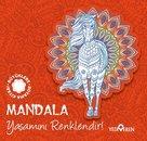 Mandala - Yaşamını Renklendir! - Büyüklere Boyama Kitabı