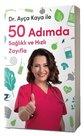 Ayça Kaya ile 50 Adımda Sağlıklı ve Hızlı Zayıfla