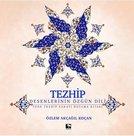 Tezhip Desenlerin Özgün Dili - Türk Tezhip Sanatı Boyama Kitabı