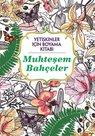 Muhteşem Bahçeler - Yetişkinler İçin Boyama Kitabı