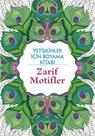 Zarif Motifler - Yetişkinler İçin Boyama Kitabı