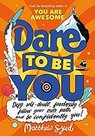Dare to Be You: Defy Self - Doubt, Fearlessly Follow Your Own Path and Be Confidently You!