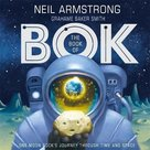 The Book of Bok: One Moon Rock's Journey Through Time and Space