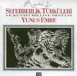 Seferberlik Türküleri ve Kuvayi Milliye Destani-Yunus Emre