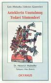 Azteklerin Unutulmuş Tedavi Yöntemi