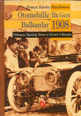 Otomobille İlk Gezi Balkanlar 1908