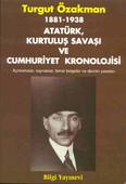 1881 / 1938 - Atatürk, Kurtuluş Savaşı ve Cumhuriyet Kronolojisi