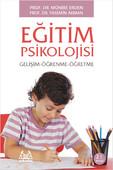 Eğitim Psikolojisi Gelişim - Öğrenme - Öğretme