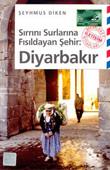 Sırrını Sulara Fısıldayan Şehir-Diyarbakır