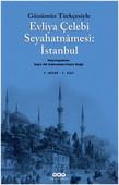 Günümüz Türkçesiyle Evliya Çelebi Seyahatnamesi:İstanbul