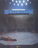 Turkish Baths: A Light Onto a Tradition and Culture