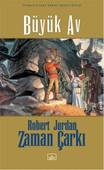 Zaman Çarkı 2.Kitap-Büyük Av