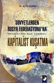 Sovyetlerden Rusya Federasyonu'na Kapitalist Kuşatma