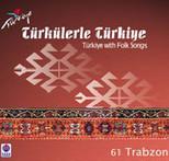Türkülerle Türkiye/Trabzon