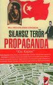 Milli Mücadeleden Günümüze Silahsız Terör Propaganda