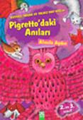 Huysuz,Sakar ve Yalnız Bay Kuşun Pigretto'daki Anıları