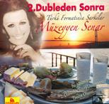 """2.Dubleden Sonra""""Türkü Formatında Şarkılar"""""""