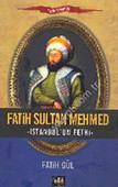 Fatih Sultan Mehmed - İstanbul'un Fethi