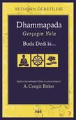 Dhammapada Gerçeğin Yolu Buda Dedi ki...
