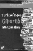 Türkiye' mden Gümrük Manzaraları
