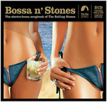 Bossa N' Stones Vol.1 & 2  - 2CD Limited Edition