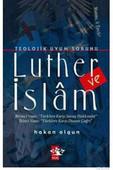 Teolojik Uyum Sorunu Luther ve İslam
