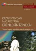 Trt Arsiv Serisi 09 / Kazakistan'dan Macaristan'a Erenlerin Izinden