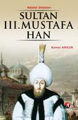 Sultan 3. Mustafa Han - (26. Osmanlı Padişahı 91. İslam Halifesi)
