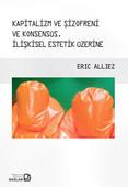 Kapitalizm ve Şizofreni ve Konsensüs İlişkisel Estetik Üzerine