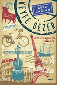 Keyfe Gezer - Bir Gezginin Anıları