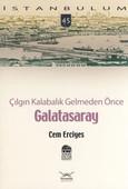 Çılgın Kalabalık Gelmeden Önce - Galatasaray