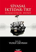 Siyasal İktidar - TRT İlişkisinin Dünü