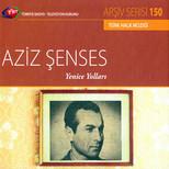 TRT Arşiv Serisi 150 / Aziz Şenses - Yenice Yolları