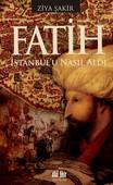 Fatih İstanbul'u Nasıl Aldı