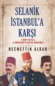 Selanik İstanbula Karşı- 31 Mart Vakası ve II.Abdühamit'in Tahttan İndirilmesi