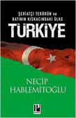 Şeriatçı Terörün ve Batının Kıskacındaki Ülke Türkiye