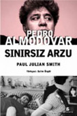 Pedro Almodovar - Sınırsız Arzu