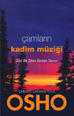 Çamların Kadim Müziği - Zen'de Zihin Birden Durur