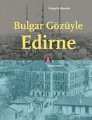 Bulgar Gözüyle Edirne