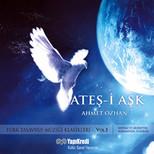 Ateş-i Aşk-Türk Tasavvuf Müziği Klasikleri  Vol:1