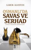 Osmanlı'da Savaş ve Serhad