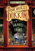 Şipşak Hayaller Dükkanı 1. Kitap: Bir Bavul Yıldız