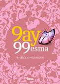 9 Ay 99 Esma
